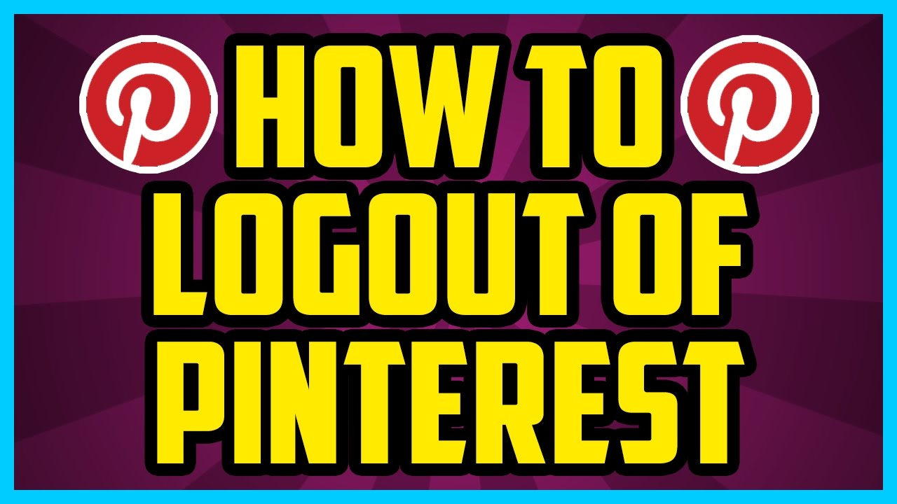 How To Logout Of Pinterest On PC 2017 (QUICK & EASY) - Pinterest ...