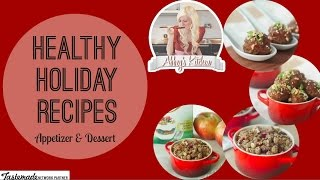 Recipes for Healthy Holiday Appetizers and Desserts