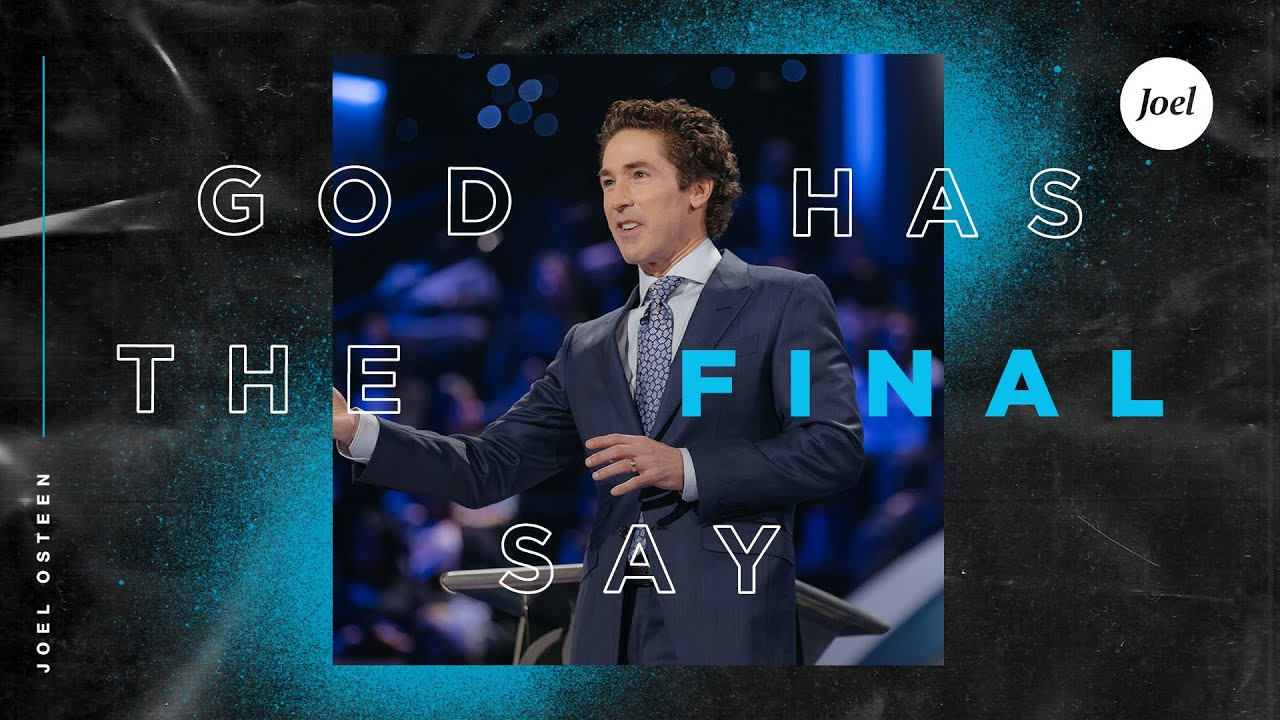God Has The Final Say | Joel Osteen