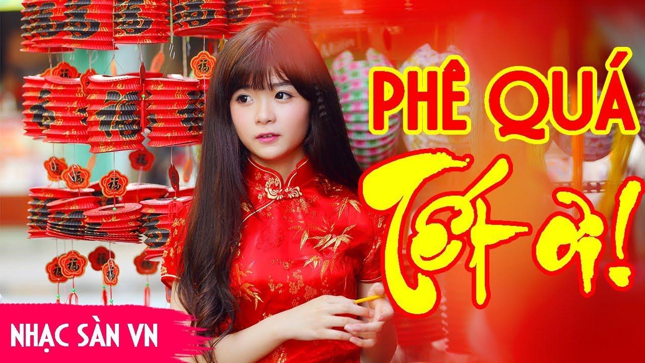 Nhạc Sàn Tết 2019(Độc) – Phê Quá Tết Ơi – Nonstop Nhạc Dj Cực Mạnh Chào Xuân Ky Hợi