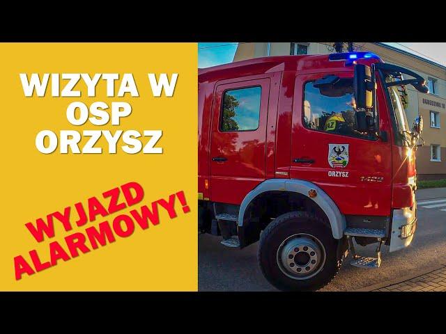 🔥 OSP ORZYSZ - WIZYTA | WYJAZD ALARMOWY?!