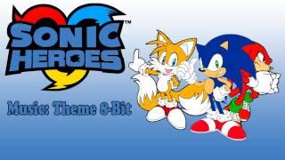 Sonic Heroes Music:Theme Remix 8-bit