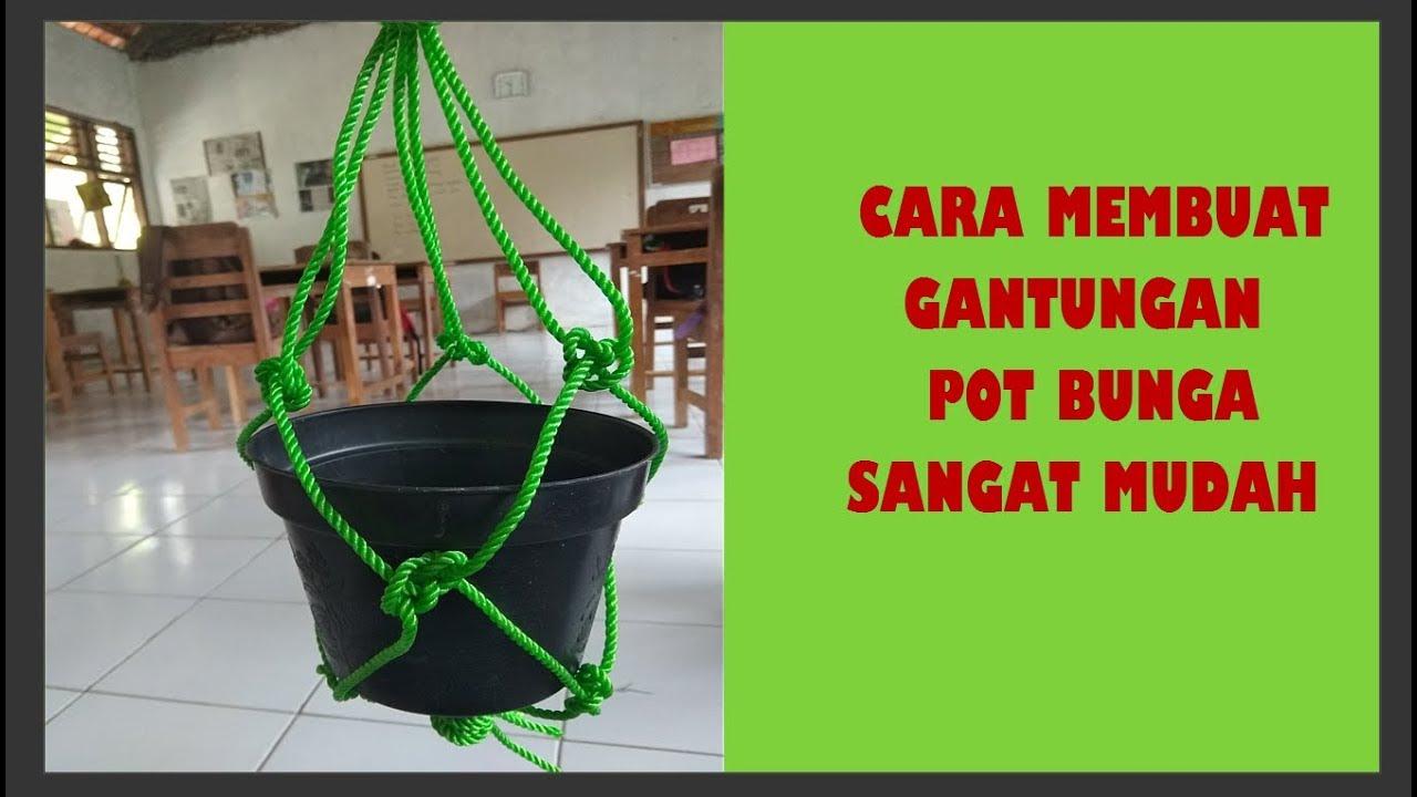 Cara Membuat Gantungan Pot Bunga Sangat Mudah Youtube Cara membuat tali pot gantung