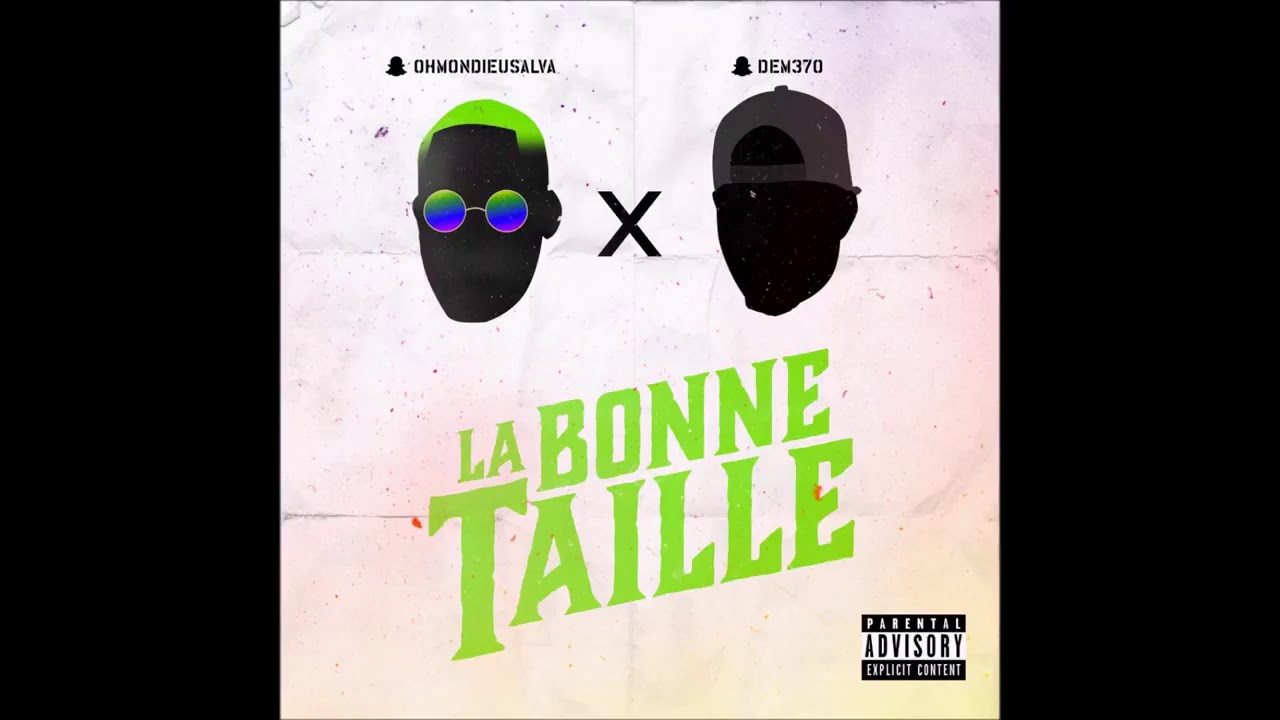 le d x ohmondieusalva la bonne taille son officiel youtube