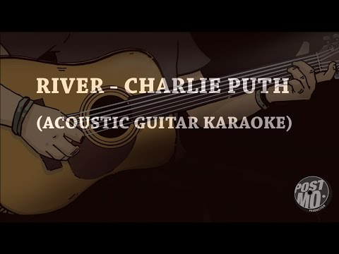 RIVER - CHARLIE PUTH (ACOUSTIC GUITAR KARAOKE / COVER + LYRICS)
