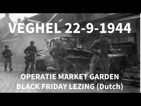 Black Friday - Online Lezing - Veghel 22 September 1944 (Dutch Only)