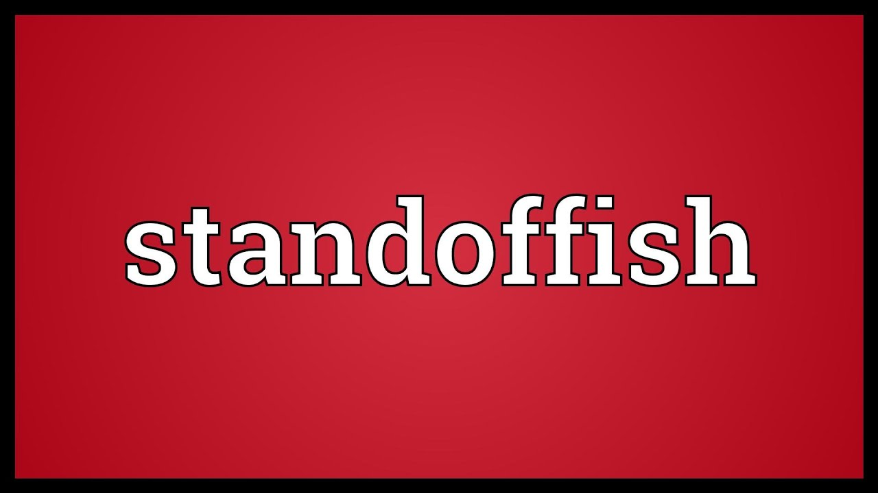 Image result for standoffish