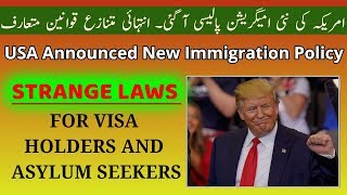USA Announced New Immigration Policy - New Work, Settlement, and Asylum Laws of USA