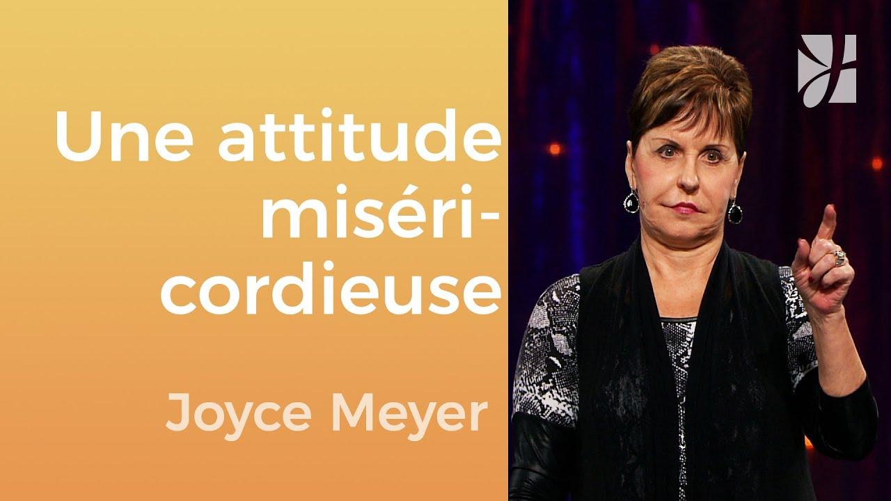 Une attitude miséricordieuse - Joyce Meyer - Gérer mes émotions