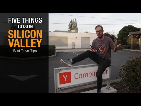 5 Things to do in Silicon Valley: travel tips and secrets