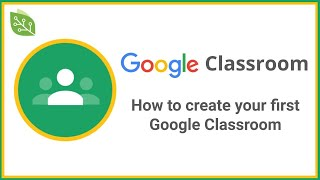 How to Create Your First Google Classroom