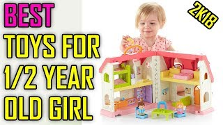 The Best Toys For 1/2 Year Old Girl In 2019