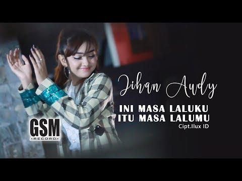 Ini Masa Laluku Itu Masa Lalumu - Jihan Audy I Official Video Music