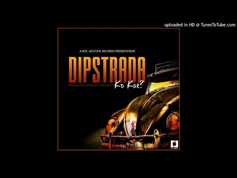 Dipstrada-Ko Kae (Produced by Suffocate x The 808 Cartel)