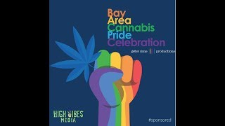 1st Annual Bay Area Cannabis Pride Celebration - Oakland, CA 7/11/19