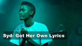 Syd - Got Her Own Lyrics