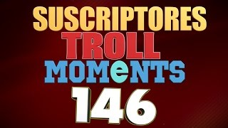 SEMANA 146 | SUSCRIPTORES TROLL MOMENTS (League of Legends)