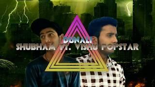 Dunali || Shubham Ft.ViShu PopStar|| New Hard Rap Song 2K17