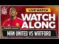 Manchester United vs Watford LIVE Stream Watchalong