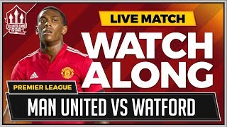 Manchester United vs Watford LIVE Stream Watchalong