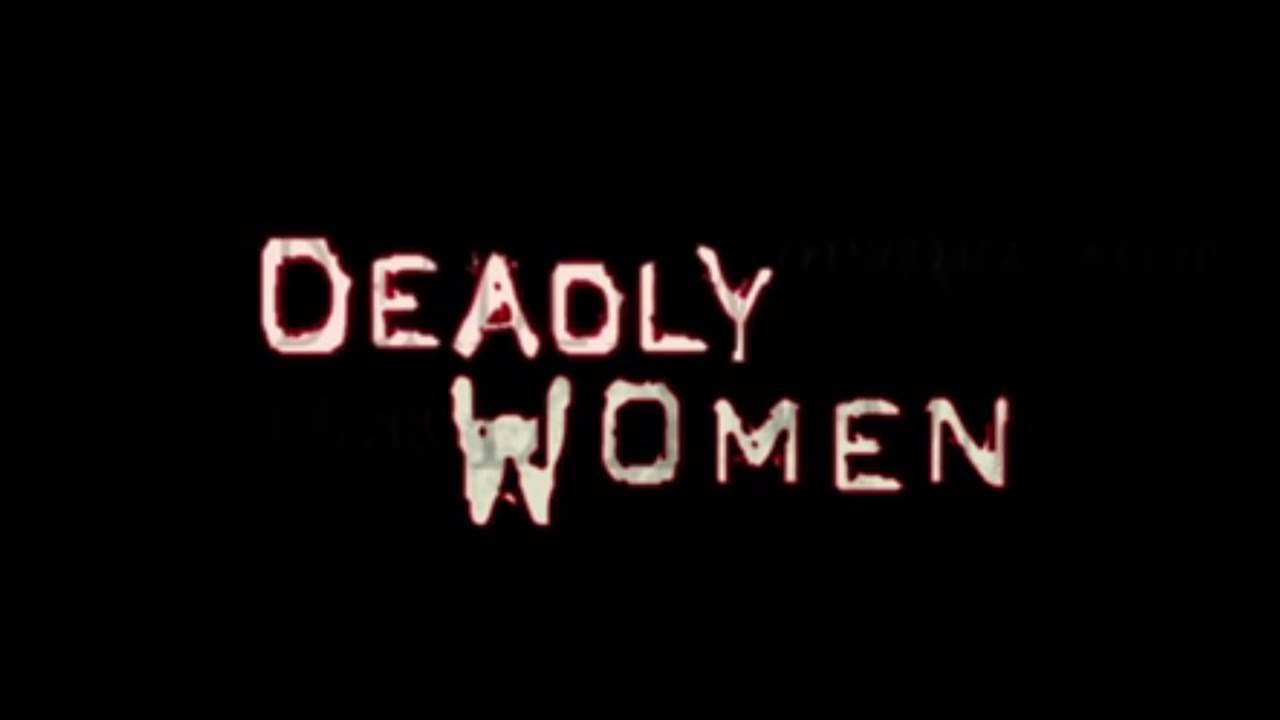 Image result for Deadly Women