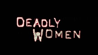 Deadly Women - Channel Trailer