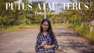 Judika - Putus Atau Terus   Vania (Cover)