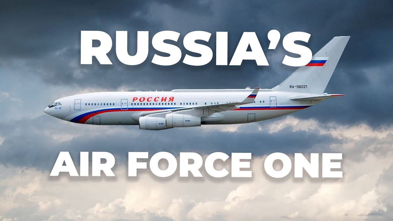 Meet Russia's Air Force One: The Ilyushin Il-96