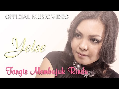 Yelse - Tangis Membujuk Rindu [Official Music Video HD]
