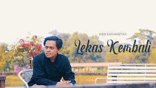 Kikis Kaviansyah - Lekas Kembali (Official Lyric Video)