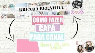 Como Fazer Capa para seu Canal no Youtube | FÁCIL!