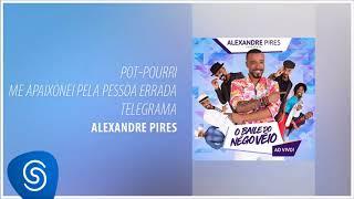 Baixar Alexandre Pires - Me Apaixonei Pela Pessoa Errada / Telegrama (O Baile do Nêgo Véio - Ao Vivo)