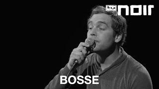 Bosse - Sophie (live bei TV Noir)