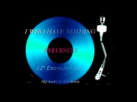 "Sylvester - I Who Have Nothing ( 12"" Extended Mix )"