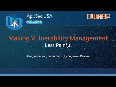Making Vulnerability Management Less Painful with OWASP DefectDojo - AppSecUSA 2017