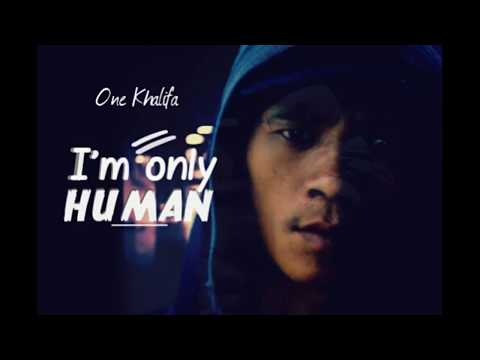 ONE Khalifa - I'M ONLY HUMAN