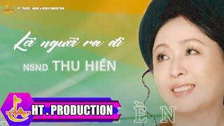 Lời Người Ra Đi (Trần Hoàn) - NSND Thu Hiền