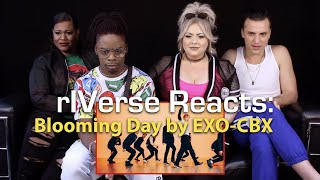 rIVerse Reacts: Blooming Day by EXO-CBX - M/V Reaction