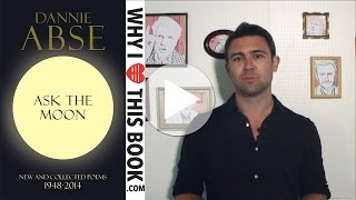 Owen Sheers on Ask the moon - Dannie Abse