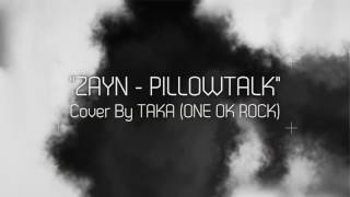 Pillow Talk Cover By Taka One Ok Rock