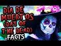 Top 5 Day Of The Dead Facts Día De Los Muertos mp3