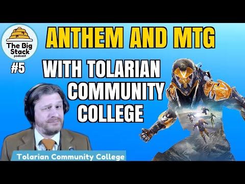 The Big Stack Podcast #5 - Anthem and special guest Tolarian Community College!