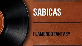 Sabicas - Flamenco Fantasy (Complete)