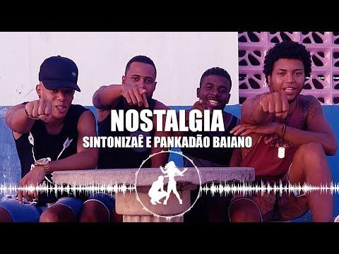 Nostalgia - Sintonizaê e Pankadão Baiano 1