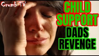 CHILD SUPPORT - DAD'S REVENGE