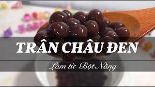 Cách Làm Trân Châu Đen Bằng Bột Năng | Yang Jin Làm Bánh
