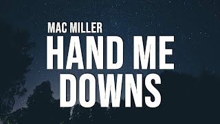 Mac Miller - Hand Me Downs (Lyrics) ft. Baro Sura