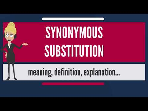 What is SYNONYMOUS SUBSTITUTION? What does SYNONYMOUS SUBSTITUTION mean?