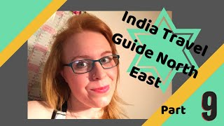 India Travel Guide North East | Part 9