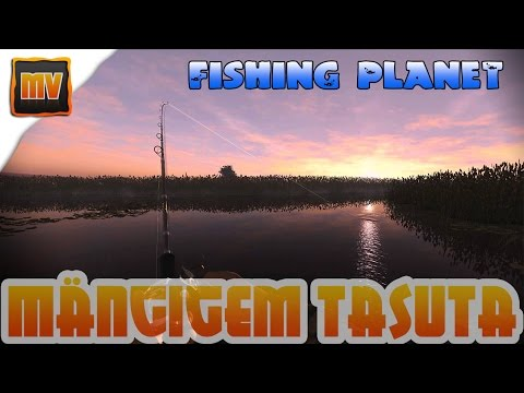 Mängigem Tasuta - Fishing Planet